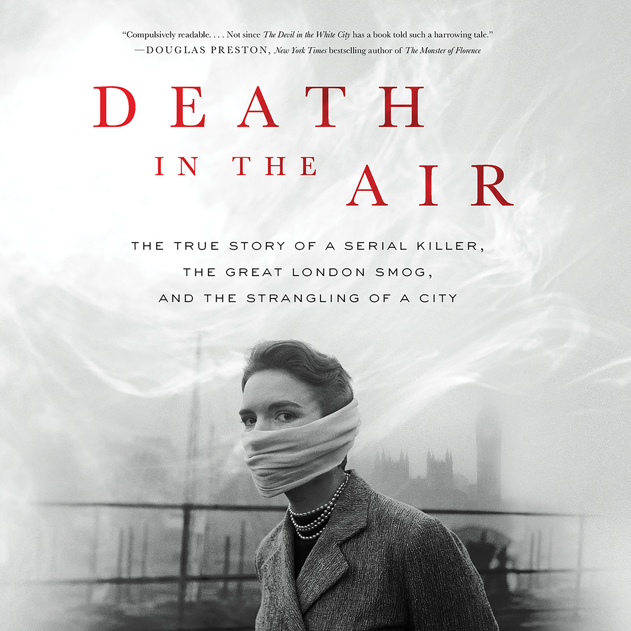 Printable Death in the Air: The True Story of a Serial Killer, the Great London Smog, and the Strangling of a City Audiobook Cover Art