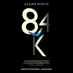 84K Audiobook, by Claire North