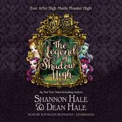 Monster High / Ever After High: The Legend of Shadow High Audiobook, by Shannon Hale, Dean Hale