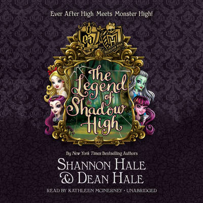 Monster High / Ever After High: The Legend of Shadow High Audiobook, by Shannon Hale