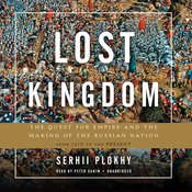 Lost Kingdom: The Quest for Empire and the Making of the Russian Nation Audiobook, by Serhii Plokhy