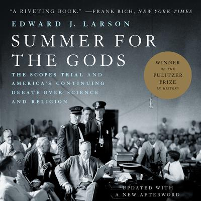 Summer for the Gods: The Scopes Trial and Americas Continuing Debate Over Science and Religion Audiobook, by Edward J. Larson