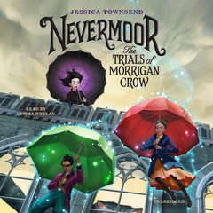 Nevermoor: The Trials of Morrigan Crow:  The Trials of Morrigan Crow Audiobook, by Jessica Townsend