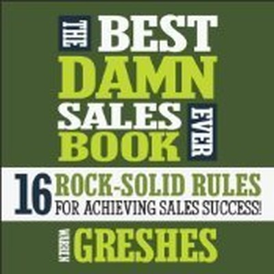 Printable The Best Damn Sales Book Ever: 16 Rock-Solid Rules for Achieving Sales Success! Audiobook Cover Art