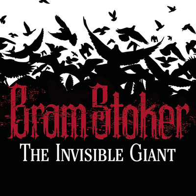 The Invisible Giant Audiobook, by Bram Stoker