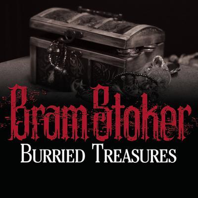 Buried Treasures Audiobook, by Bram Stoker
