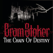 The Chain of Destiny, by Bram Stoker
