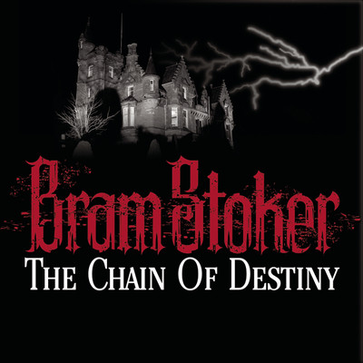 The Chain of Destiny Audiobook, by Bram Stoker