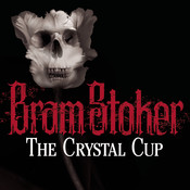 The Crystal Cup Audiobook, by Bram Stoker