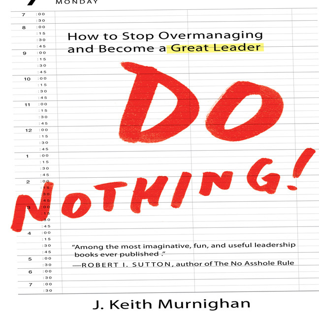 Printable Do Nothing!: How to Stop Overmanaging and Become a Great Leader Audiobook Cover Art