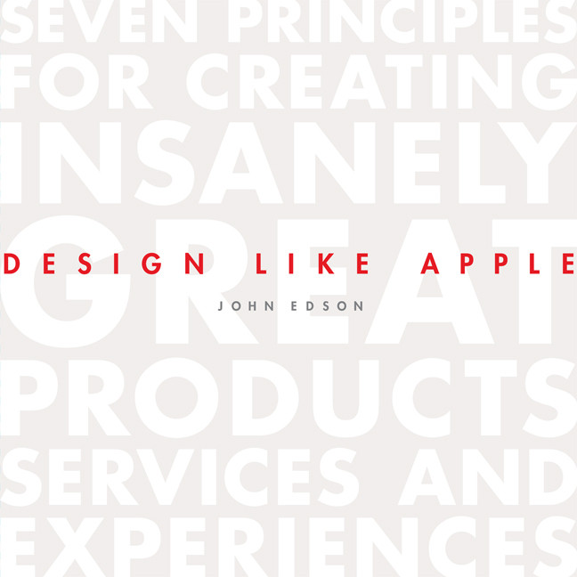 Printable Design Like Apple: Seven Principles For Creating Insanely Great Products, Services, and Experiences Audiobook Cover Art