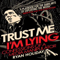 Trust Me, I'm Lying: Confessions of a Media Manipulator Audiobook, by Ryan Holiday