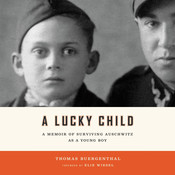 A Lucky Child: A Memoir of Surviving Auschwitz as a Young Boy Audiobook, by Thomas Buergenthal