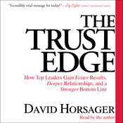 The Trust Edge: How Top Leaders Gain Faster Results, Deeper Relationships, and a Strong Bottom Line, by David Horsager