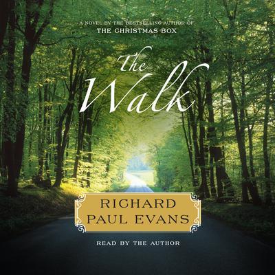 The Walk: A Novel Audiobook, by Richard Paul Evans