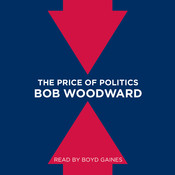 The Price of Politics, by Bob Woodward