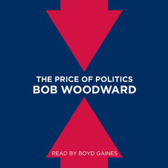 The Price of Politics Audiobook, by Bob Woodward