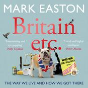 Britain Etc.: The Way We Live and How We Got There, by Mark Easton