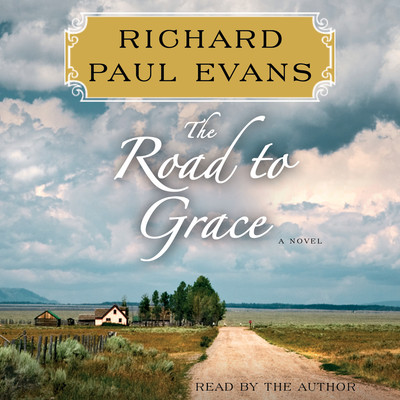 The Road to Grace: The Third Journal in the Walk Series: A Novel Audiobook, by Richard Paul Evans