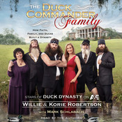 The Duck Commander Family: How Faith, Family, and Ducks Built a Dynasty Audiobook, by Willie Robertson, Korie Robertson