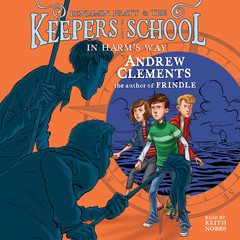 In Harms Way: Keepers of the School, Book 4 Audiobook, by Andrew Clements