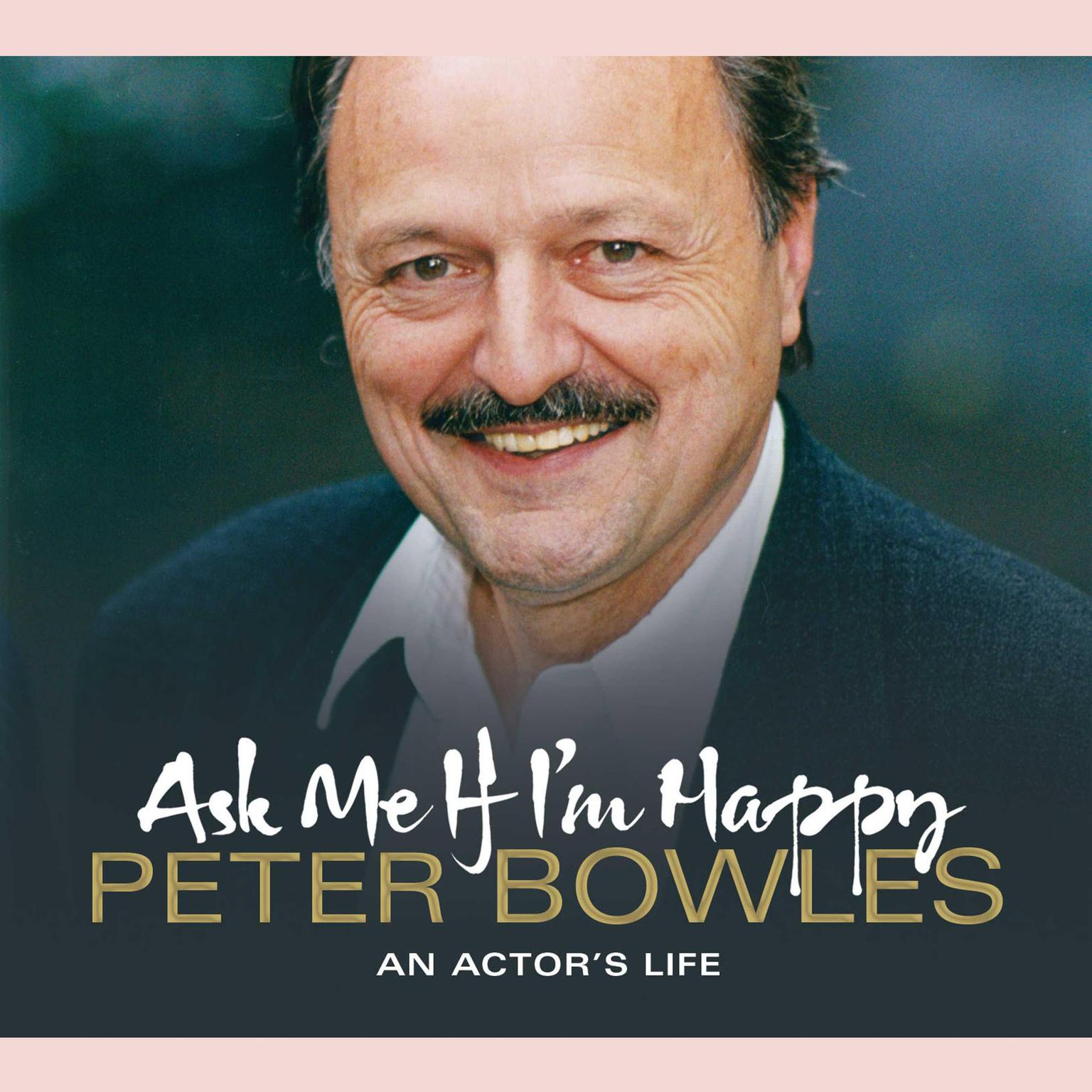 Printable Ask Me if I'm Happy: An Actor's Life Audiobook Cover Art