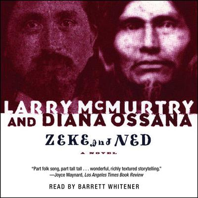 Zeke And Ned Audiobook, by Larry McMurtry