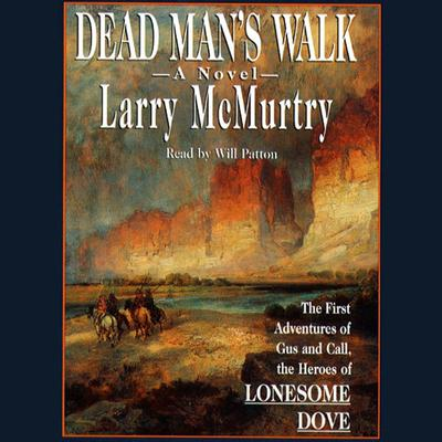 Dead Mans Walk Audiobook, by Larry McMurtry