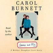 Carrie and Me: A Mother-Daughter Love Story, by Carol Burnett