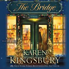 The Bridge: A Novel Audiobook, by Karen Kingsbury