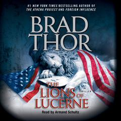 The Lions of Lucerne Audiobook, by Brad Thor