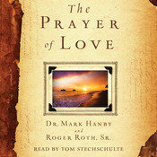 The Prayer of Love Audiobook, by Mark Hanby, Roger Roth