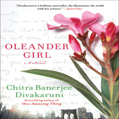 Oleander Girl: A Novel, by Chitra Banerjee Divakaruni