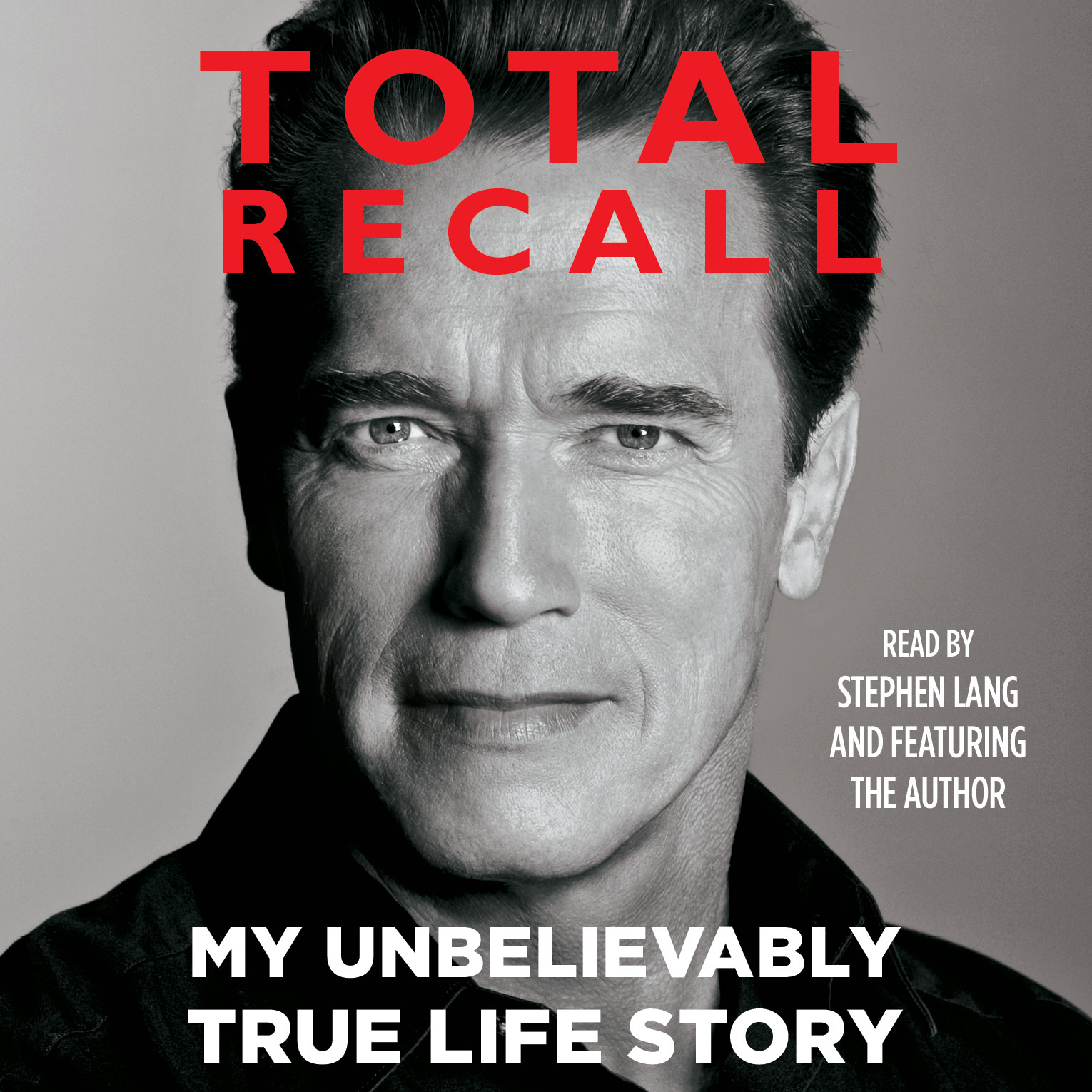 Printable Total Recall: My Unbelievably True Life Story Audiobook Cover Art