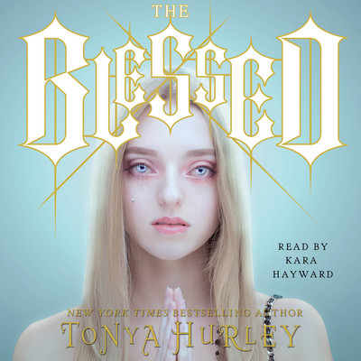 The Blessed Audiobook, by Tonya Hurley