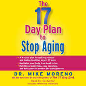 The 17 Day Plan to Stop Aging Audiobook, by Mike Moreno