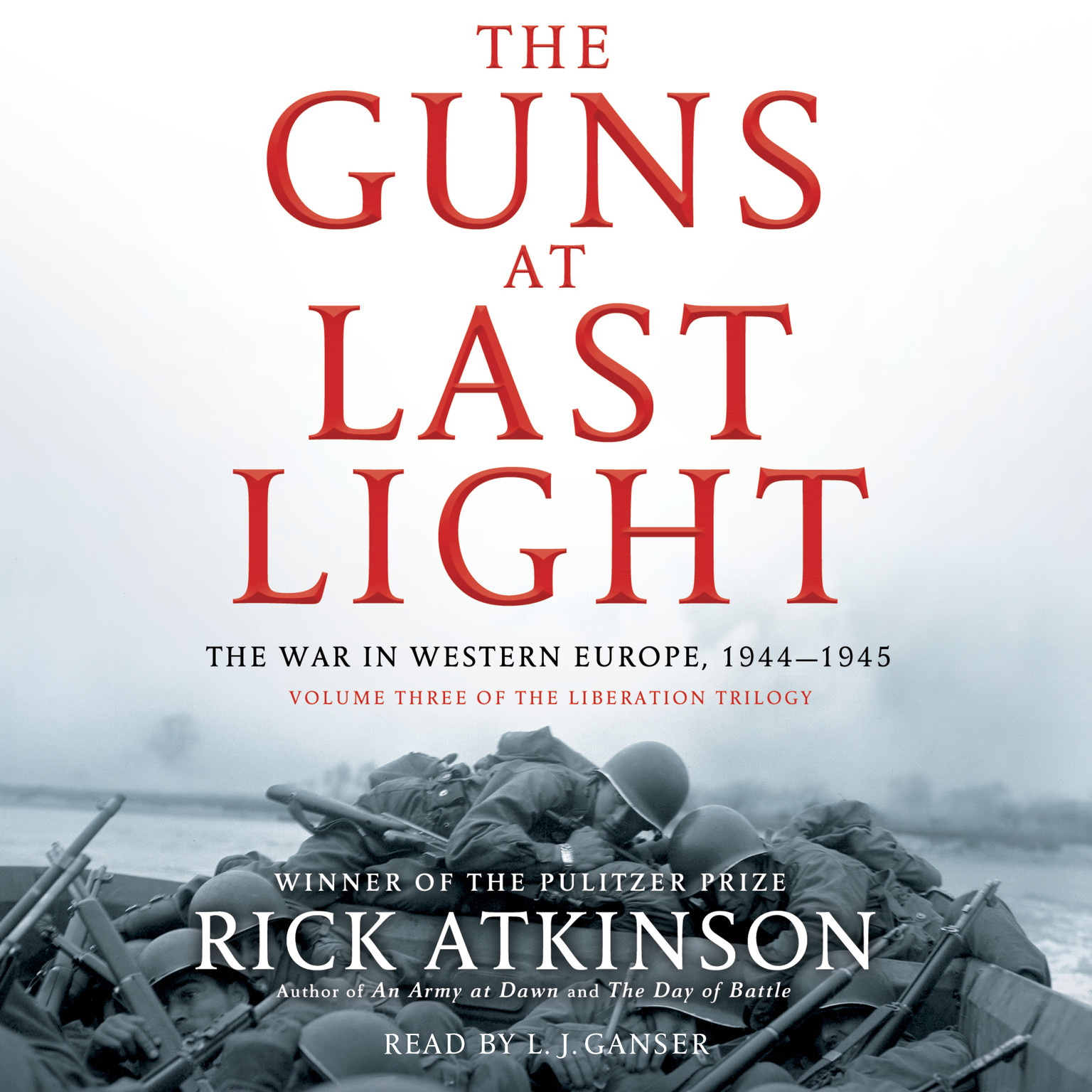 Printable The Guns at Last Light: The War in Western Europe, 1944–1945 Audiobook Cover Art