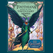 Toothiana: Queen of the Tooth Fairy Armies Audiobook, by William Joyce