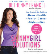 Skinnygirl Solutions: Your Straight-Up Guide to Home, Health, Family, Career, Style, and Sex, by Bethenny Frankel