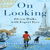 On Looking: Eleven Walks with Expert Eyes Audiobook, by Alexandra Horowitz