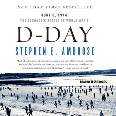 D-Day: June 6, 1944—The Climactic Battle of World War II Audiobook, by