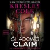 Shadow's Claim: Immortals After Dark: The Dacians Audiobook, by Kresley Cole