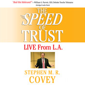 The Speed of Trust: Live from LA, by Stephen M. R. Covey