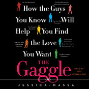 The Gaggle: How the Guys You Know Will Help You Find the Love, by Jessica Massa