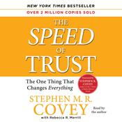 The Speed of Trust: The One Thing That Changes Everything Audiobook, by Stephen M. R. Covey