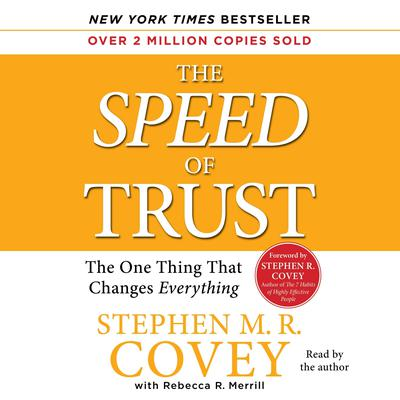 The Speed of Trust: The One Thing that Changes Everything Audiobook, by