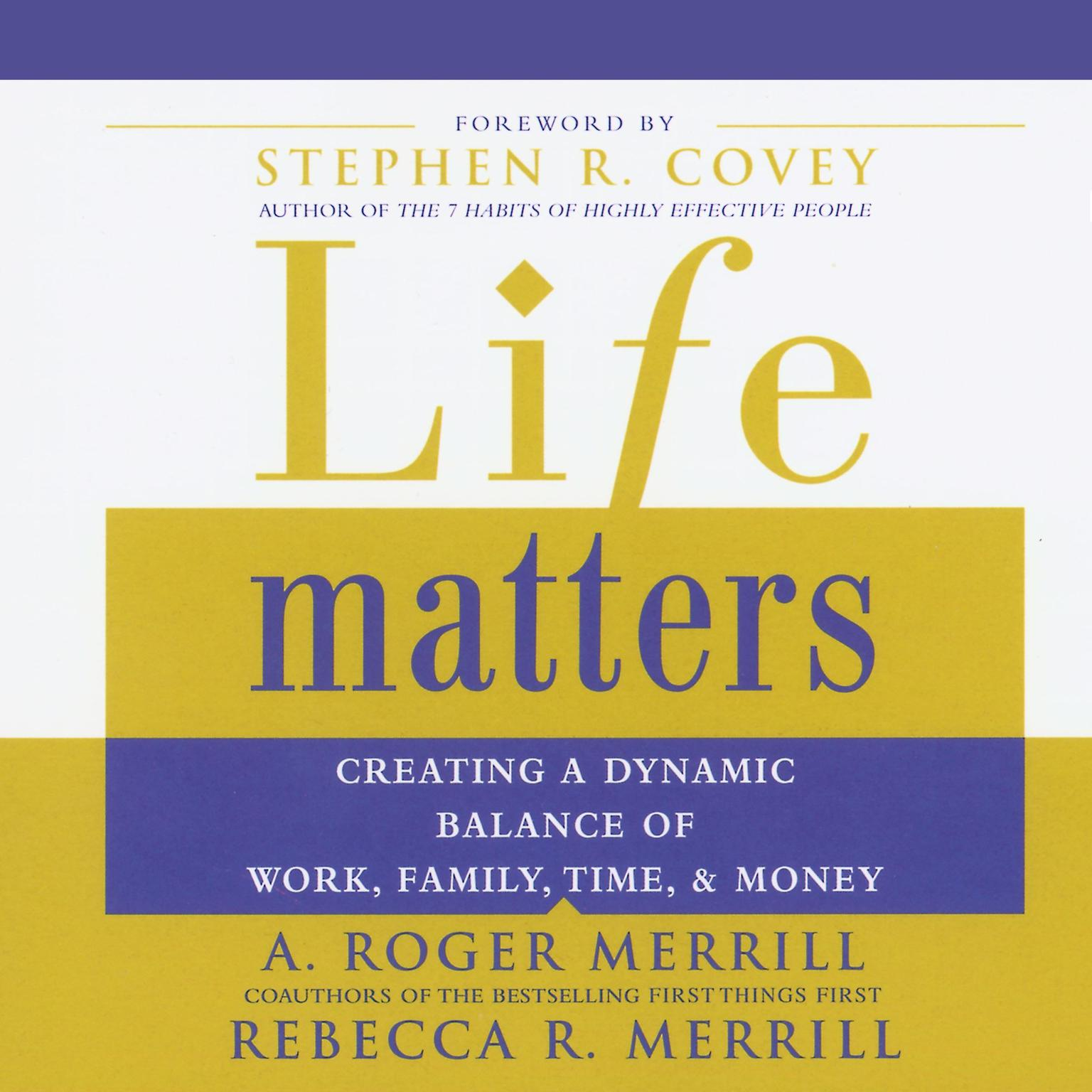 Printable Life Matters: Creating a Dynamic Balance of Work, Family, Time & Money Audiobook Cover Art
