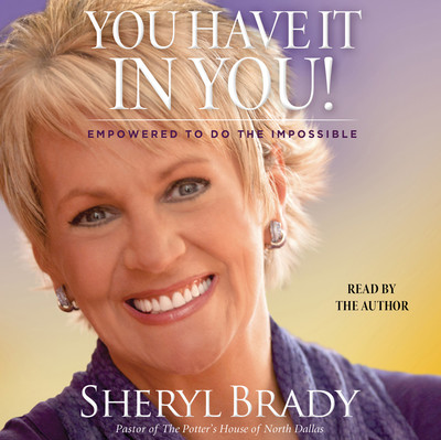 You Have It in You: Empowered To Do The Impossible Audiobook, by Sheryl Brady