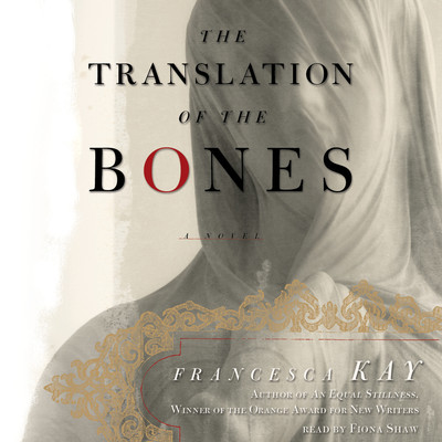 The Translation of the Bones: A Novel Audiobook, by Francesca Kay
