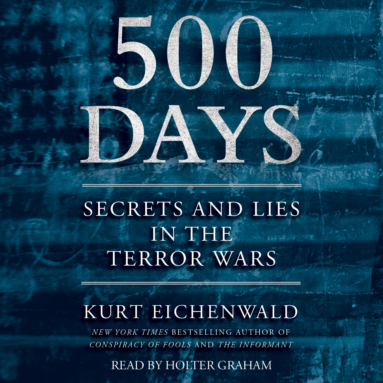 Printable 500 Days: Secrets and Lies in the Terror Wars Audiobook Cover Art